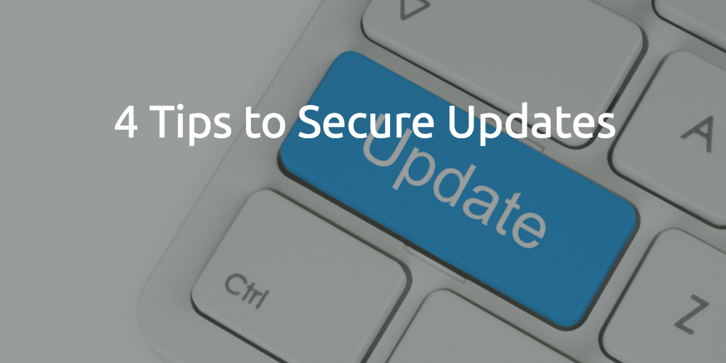 4 Keys to Safe Updates
